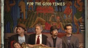 "The Little Willies ""For The Good Times"" Review"